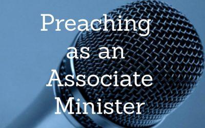 #055: Preaching as an Associate Minister [PODCAST]