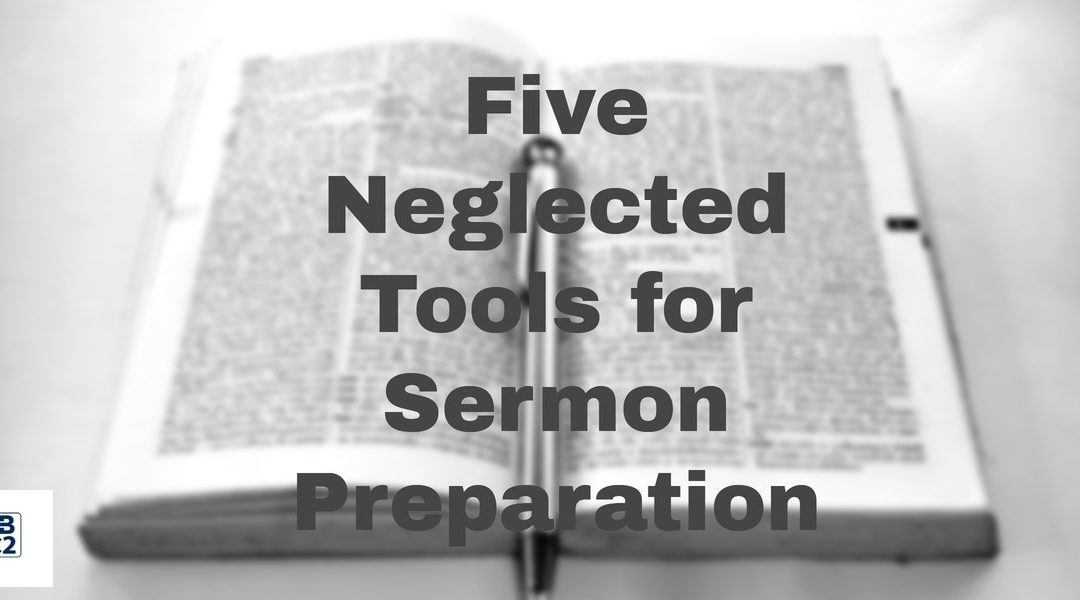 #057: Five Neglected Tools for Sermon Preparation [PODCAST]